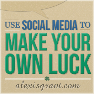 Make Your Own Luck (with Alexis Grant)