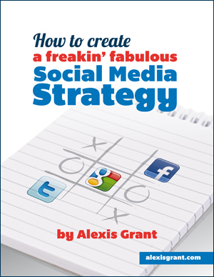 How to Create a Freakin' Fabulous Social Media Strategy