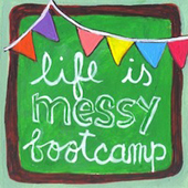 Image: Life is Messy Bootcamp