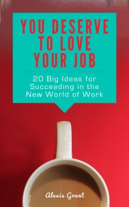 You Deserve to Love Your Job -- Cover Option 2