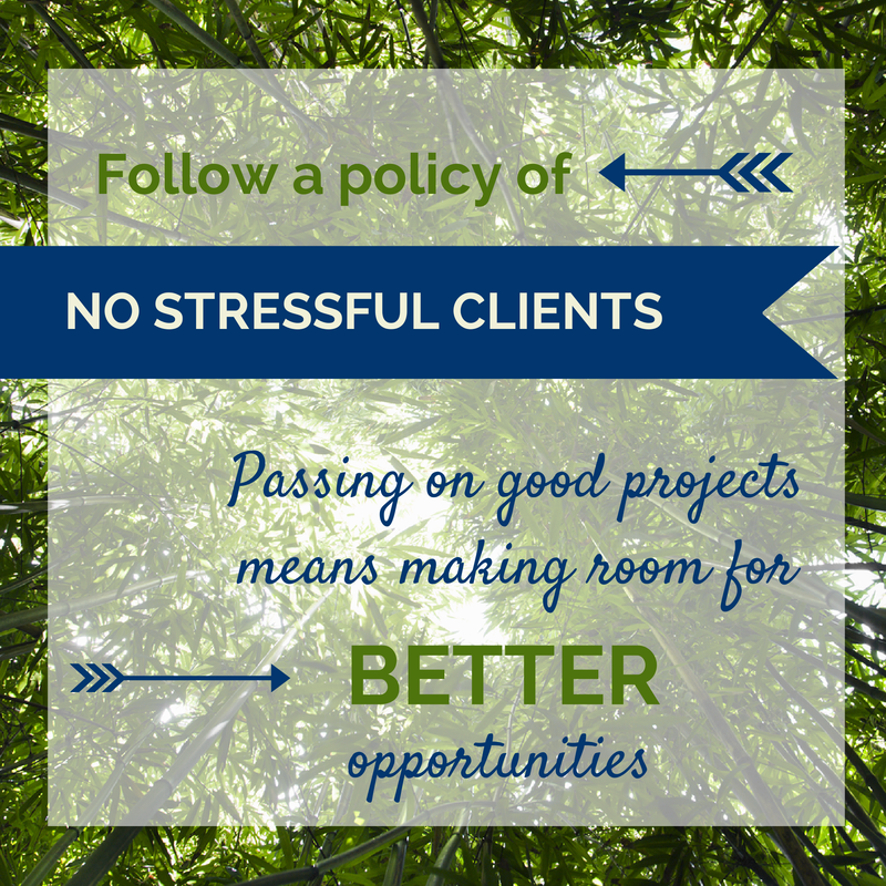 Don't take stressful clients